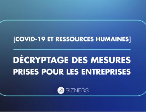 Covid-19 et Ressources humaines : décryptage des mesures prises pour les entreprises